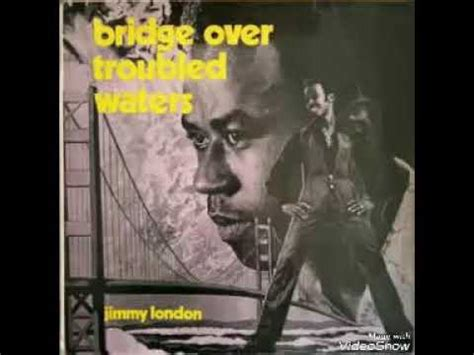 Jimmy London - Bridge Over Troubled Waters - YouTube