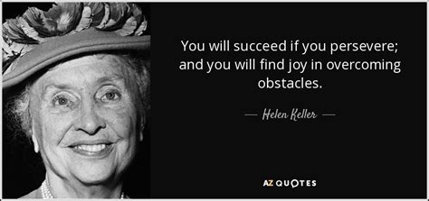 Helen Keller quote: You will succeed if you persevere; and
