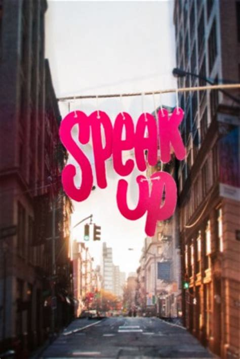 Speak Up For Yourself Quotes